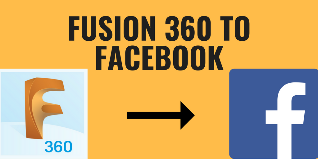 Putting Fusion 360 Models on Facebook